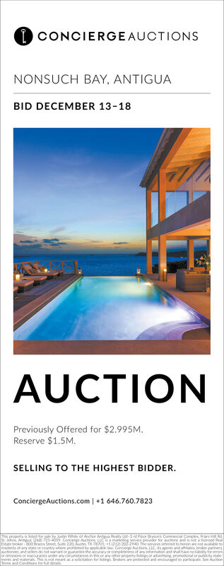 CONCIERGEAUCTIONSNONSUCH BAY, ANTIGUABID DECEMBER 13-18AUCTIONPreviously Offered for $2.995M.Reserve $1.5M.SELLING TO THE HIGHEST BIDDERConciergeAuctions.com +1 646.760.7823This property is 3ted for sae ty Jun Wh of Anchor Antguo Reaty -3 rd Focr Brysons Commercal Complex, Rrrs 2 RdSt xins AitouK G6 725-4059 Concere Auctons LUC8a mareng sevice povider Sor auctions ant o not loensad ReaEstate brokor 00Braos Seet Suto 220 Aunb X 780-11212 202-2940 The seices feod to heren are not valable to-esdoots of any state oe countrs whee prohibited by applicole law Concerge Actions LUC.s apoes and aates broker garersctionor, and seers do not warat or gurne the acuracy or ompeteres of any infrmation and sha haveno bty for erorsor onissions or inacuraces under anyccmances in thisor any chr peopete ings or advertising promcoional or publicty statenents and maberah This is nt meant aa solceation for sbngs Brokrs ane bnoheced and enccuragd to parbcoabe See AucnonCondibions for full detal CONCIERGEAUCTIONS NONSUCH BAY, ANTIGUA BID DECEMBER 13-18 AUCTION Previously Offered for $2.995M. Reserve $1.5M. SELLING TO THE HIGHEST BIDDER ConciergeAuctions.com +1 646.760.7823 This property is 3ted for sae ty Jun Wh of Anchor Antguo Reaty -3 rd Focr Brysons Commercal Complex, Rrrs 2 Rd St xins AitouK G6 725-4059 Concere Auctons LUC8a mareng sevice povider Sor auctions ant o not loensad Rea Estate brokor 00Braos Seet Suto 220 Aunb X 780-11212 202-2940 The seices feod to heren are not valable to- esdoots of any state oe countrs whee prohibited by applicole law Concerge Actions LUC.s apoes and aates broker garers ctionor, and seers do not warat or gurne the acuracy or ompeteres of any infrmation and sha haveno bty for erors or onissions or inacuraces under anyccmances in thisor any chr peopete ings or advertising promcoional or publicty state nents and maberah This is nt meant aa solceation for sbngs Brokrs ane bnoheced and enccuragd to parbcoabe See Aucnon Condibions for full detal
