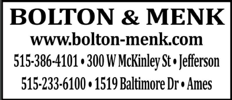 BOLTON & NKwww.bolton-menk.com515-386-4101 300 W McKinley St Jefferson515-233-6100 1519 Baltimore Dr Ames BOLTON & NK www.bolton-menk.com 515-386-4101 300 W McKinley St Jefferson 515-233-6100 1519 Baltimore Dr Ames