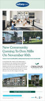 mattamyHOMESNew CommunityComing To Don MillsOn November 16thTowns From $1,099,990 & Detached Homes From $1,649,990On November 16th, Origins of Don Mills brings afull collection of new, upscale Towns & DetachedHomes to the heart of Don Mills and Lawrence.ORIGINSExperience the city at your doorstep, with the Shopsat Don Mills just minutes away and easy access toOF DON MILLSHighway 401, the DVP and both G0 and TTC. Comediscover a full, rich life in Origins of Don Mills.Le The A2.00 Sate333 SnRegister Today At mattamyhomes.comPieass viit mutanyhomes.com far Sales Ceetre hoursm adet mattamyHOMES New Community Coming To Don Mills On November 16th Towns From $1,099,990 & Detached Homes From $1,649,990 On November 16th, Origins of Don Mills brings a full collection of new, upscale Towns & Detached Homes to the heart of Don Mills and Lawrence. ORIGINS Experience the city at your doorstep, with the Shops at Don Mills just minutes away and easy access to OF DON MILLS Highway 401, the DVP and both G0 and TTC. Come discover a full, rich life in Origins of Don Mills. Le The A 2.00 Sat e 333 Sn Register Today At mattamyhomes.com Pieass viit mutanyhomes.com far Sales Ceetre hours m adet