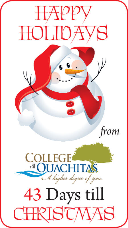 HAPPYHOLIDAYSfromCOLLEGEOUACHITASAhgh degue of youOFTHE43 Days tillCHRISTMAS HAPPY HOLIDAYS from COLLEGE OUACHITAS Ahgh degue of you OF THE 43 Days till CHRISTMAS