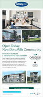 mattamyHOMESOpen Today,New Don Mills CommunityTowns From $1,099,990& Detached Homes From $1,649,990ORIGINSToday, Origins of Don Mills brings a full collectionoF DON MILLSof new, upscale Towns & Detached Homes to theheart of Don Mills and Lawrence. Experience the cityat your doorstep, with the Shops at Don Mills justminutes away and easy access to Highway 401,SALES CENTRE743 Warden Ae6473521233the DVP and both GO and TTC. Come discover a fullrich life in Origins of Don Mils.The Ay 2.00 Sache H he ,33LeView Plans At mattamyhomes.comPieass viit mutanyhomes.com for Sales Ceetre hursm adet mattamyHOMES Open Today, New Don Mills Community Towns From $1,099,990 & Detached Homes From $1,649,990 ORIGINS Today, Origins of Don Mills brings a full collection oF DON MILLS of new, upscale Towns & Detached Homes to the heart of Don Mills and Lawrence. Experience the city at your doorstep, with the Shops at Don Mills just minutes away and easy access to Highway 401, SALES CENTRE 743 Warden Ae 6473521233 the DVP and both GO and TTC. Come discover a full rich life in Origins of Don Mils. The A y 2.00 Sa che H he ,33 Le View Plans At mattamyhomes.com Pieass viit mutanyhomes.com for Sales Ceetre hurs m adet