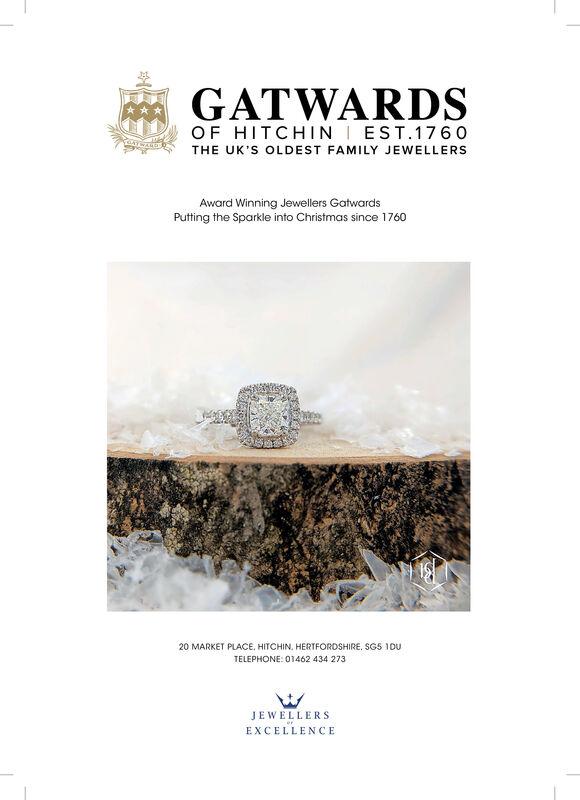 GATWARDSOF HITCHIN EST.1760THE UK'S OLDEST FAMILY JEWELLERSAward Winning Jewellers GatwardsPutting the Sparkle into Christmas since 176020 MARKET PLACE. HITCHIN. HERTFORDSHIRE. SG5 10UTELEPHONE: 01462 434 273JEWELLERSEXCELLENCE GATWARDS OF HITCHIN EST.1760 THE UK'S OLDEST FAMILY JEWELLERS Award Winning Jewellers Gatwards Putting the Sparkle into Christmas since 1760 20 MARKET PLACE. HITCHIN. HERTFORDSHIRE. SG5 10U TELEPHONE: 01462 434 273 JEWELLERS EXCELLENCE