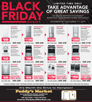 "BLACKFRIDAYLIMITED TIME ONLYTAKE ADVANTAGEOF GREAT SAVINGSON SELECT MAYTAG® KITCHENAIDWHIRLPOOL AND AMANA HOME APPLIANCESNOVEMBER 14TH- DECEMBER 11TH, 2019EVENTMAYTAGKITCHENAIDAMANAWHIRLPOOLKRFC300ESSWRB329RFBMMFF2258FEZART318FFDW33 Wide FrenchDoor Refrigeratorwith FactoryInstalled IceMaker20 Cu. Ft. 36-InchWidth CounterDepth French DoorRefrigerator with30 Wide Top-FreezerRefrigerator withGlass Shelves-18 Cu. Ft19 Cu. Ft. Bottom-Freezer Refrigeratorwith Freezer Drawer.Also Available inWhite or BlackInternal WaterAlso Available inDispenser and FactoryInstalled IceMaker.Stainless Steel.$2099$1199$1549$699Also Availablein White.SAVE: $330SAVE: $450SAVE: $700REG. PRICE: $3199 SAVE: $1100REG. PRICE: $1029REG. PRICE: $1649REG. PRICE: $2249WHIRLPOOLMAYTAGKITCHENAIDAMANAYMES8800FZYACR4303MFWYWFE510S0HSYKSEG700ESS30 ElectricRange with BakeAssist Temps and30 Wide ElectricRange with TrueConvection and PowerPre-heat Oven with5.3 Cu. FtFreestandingElectric Rangewith AdjustableSelf-Cleaning Cyclefor Oven.30 5-ElementElectric ConvectionFront Control Range.Coil Elements.Warming DrawerAlso Available inStainless Steel $599Also Available in$1799$1499$549$799White or Black $749REG. PRICE: $1049 SAVE: $250KITCHENAIDSAVE: $750SAVE: $150SAVE: $550REG. PRICE: $699REG. PRICE: $2049REG. PRICE: $2549MAYTAGWHIRLPOOLMAYTAGW6630/YMED6630HCKDPE234GPSWFWS620HWYWED5620HW52 Cu Ft. LE.C ClosetDepth Front LoadWasher with Load & GoMDB4949SHZStainless Steel TubFront Load Washer withExtra Power and 16-HrFresh Hold"" Option-5.5 Cu Ft.Front LoadDectric Dryer with ExtraPower and Qulck DryCycle-7.3 Cu FtPLUS! IN-STOREENERGY SAVINGREBATE: $499.5046 DBA Dishwasherwith Third Level Rackand PrintShield"" FinishDishwasher with MostPowerful Motor onDetergent Dispenserthe Market.Pocket Handle.7.4 Cu Ft. Froent LoadElectric Dryer withIntuitive Touch ControlsWasher Price $999Dryer Price $799Washer Price $1149Dryer Price $849Also Available inWhite or Black$1798$1998PLUS! IN-STOREENERGY SAVINGREBATE: $174.75PLUS! IN-STOREENERGY SAVINGREBATE: $224.75PLUS! IN-STOREENERGY SAVINGREBATE: $449.50$699$899ON THE PARON THE PARON THE PAIRSAVE: $300SAVE: $500REG. PRICE: $2298PAIR SAVE: $500REG. PRICE: $2598PMR SAVE: $600REG. PRICE: $1399REG. PRICE: $999.tCANADA ENERGY STAR CERTIFIED INSTANT IN-STORE REBATE. APPLIED AFTER TAXES. SEE IN-STORE SALES ASSOCIATE FOR DETAILS.It's Worth the Drive to Hampton!Paddy's MarketTaunton Rd.2212 TAUNTON ROAD, HAMPTONAPPLIANCE WAREHOUSE:905-263-8369 1-800-798-5502OSHAWABOWMANVILLELwww.PaddysMarket.caHarmony Rd.Courtice Rd.Hwy. 57 BLACK FRIDAY LIMITED TIME ONLY TAKE ADVANTAGE OF GREAT SAVINGS ON SELECT MAYTAG® KITCHENAID WHIRLPOOL AND AMANA HOME APPLIANCES NOVEMBER 14TH- DECEMBER 11TH, 2019 EVENT MAYTAG KITCHENAID AMANA WHIRLPOOL KRFC300ESS WRB329RFBM MFF2258FEZ ART318FFDW 33 Wide French Door Refrigerator with Factory Installed IceMaker 20 Cu. Ft. 36-Inch Width Counter Depth French Door Refrigerator with 30 Wide Top-Freezer Refrigerator with Glass Shelves- 18 Cu. Ft 19 Cu. Ft. Bottom- Freezer Refrigerator with Freezer Drawer. Also Available in White or Black Internal Water Also Available in Dispenser and Factory Installed IceMaker. Stainless Steel. $2099 $1199 $1549 $699 Also Available in White. SAVE: $330 SAVE: $450 SAVE: $700 REG. PRICE: $3199 SAVE: $1100 REG. PRICE: $1029 REG. PRICE: $1649 REG. PRICE: $2249 WHIRLPOOL MAYTAG KITCHENAID AMANA YMES8800FZ YACR4303MFW YWFE510S0HS YKSEG700ESS 30 Electric Range with Bake Assist Temps and 30 Wide Electric Range with True Convection and Power Pre-heat Oven with 5.3 Cu. Ft Freestanding Electric Range with Adjustable Self-Cleaning Cycle for Oven. 30 5-Element Electric Convection Front Control Range. Coil Elements. Warming Drawer Also Available in Stainless Steel $599 Also Available in $1799 $1499 $549 $799 White or Black $749 REG. PRICE: $1049 SAVE: $250 KITCHENAID SAVE: $750 SAVE: $150 SAVE: $550 REG. PRICE: $699 REG. PRICE: $2049 REG. PRICE: $2549 MAYTAG WHIRLPOOL MAYTAG W6630/ YMED6630HC KDPE234GPS WFWS620HW YWED5620HW 52 Cu Ft. LE.C Closet Depth Front Load Washer with Load & Go MDB4949SHZ Stainless Steel Tub Front Load Washer with Extra Power and 16-Hr Fresh Hold"" Option- 5.5 Cu Ft.Front Load Dectric Dryer with Extra Power and Qulck Dry Cycle-7.3 Cu Ft PLUS! IN-STORE ENERGY SAVING REBATE: $499.50 46 DBA Dishwasher with Third Level Rack and PrintShield"" Finish Dishwasher with Most Powerful Motor on Detergent Dispenser the Market. Pocket Handle. 7.4 Cu Ft. Froent Load Electric Dryer with Intuitive Touch Controls Washer Price $999 Dryer Price $799 Washer Price $1149 Dryer Price $849 Also Available in White or Black $1798 $1998 PLUS! IN-STORE ENERGY SAVING REBATE: $174.75 PLUS! IN-STORE ENERGY SAVING REBATE: $224.75 PLUS! IN-STORE ENERGY SAVING REBATE: $449.50 $699 $899 ON THE PAR ON THE PAR ON THE PAIR SAVE: $300 SAVE: $500 REG. PRICE: $2298PAIR SAVE: $500 REG. PRICE: $2598PMR SAVE: $600 REG. PRICE: $1399 REG. PRICE: $999. tCANADA ENERGY STAR CERTIFIED INSTANT IN-STORE REBATE. APPLIED AFTER TAXES. SEE IN-STORE SALES ASSOCIATE FOR DETAILS. It's Worth the Drive to Hampton! Paddy's Market Taunton Rd. 2212 TAUNTON ROAD, HAMPTON APPLIANCE WAREHOUSE: 905-263-8369 1-800-798-5502 OSHAWA BOWMANVILLEL www.PaddysMarket.ca Harmony Rd. Courtice Rd. Hwy. 57"