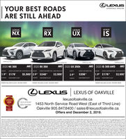 """LEXUSYOUR BEST ROADSARE STILL AHEADEXPERIENCE AMAZINGLEXUSLEXUSLEXUSLEXUSISNXRXUXFSPORT SerehowFSPORT S2SPORT SeoEecutive package shounAWDAWD 2020 RX 3502020 UX 250hAWD 2020 IS 300 AWDAWD2020 NX 300LEASE APRDEMERYCEDS OF UP OLEASE APRLEASE APRB-WEE LEASE PAENT FROMB-WEEKLY LEASE PRMENT FROMDELMERY CREDTrsOF UP OLEASE APRBWEEKLY LEASE PAMENT FROMEELY LEASE PAMENT FROMDELIER CEDITS OF PTO1.9 $178$3,500 2.9* $2481.9* $178$2,000$2,000$2083.9%40 MONTHS40 MONTHSDOWN PAMENT S6,350DOWN PAYMENT $4915DOWN PAMENT $4.200DOWN PAMENT $66204O MONTHS40 MONTHSPAYMENT INCLUDES $3,500 DELIVERY CREDITPAYMENT INCLUDES $2.000 DELIVERY CREDITPAYMENT INCLUDES $2000* DELIVERY CREDITOLEXUSLEXUSOF OAKVILLE018-2020QLEXUSlexusofoakville.caCONSUMERCHOICE AWARo20191453 North Service Road West (East of Third Line)Oakville 905.847.8400 sales@lexusofoakville.caOffers end December 2, 2019.GTASERVICE MANAGEMENTCERTIFIE5Delivery Credits are available on retail purchase/lease of select new 2013/2020 Lexus vehicles from a Canadian Lexus Dealer and will be applied after taxes have been charged on the full amount of the negotiated price. Vehiclemust be purchased/leased, registered and delivered by December 2nd, 2019.""""Lease offers provided through Lexus Financial Services, on approved credit. """"Representative lease example based on a 2020 iS 300 AWD stx A ona 40 month term at an annual rate of 1.9 % and Complete Lexus Price of $45,956. Bi-weekly lease payment is $178 with $6,350 down payment or equivalent trade in, $0 security deposit and first bi-weekly lease payment due atlease inception. Total of 86 bi-weekly lease payments required during the lease term. Total lease obligation is $21,533. Representative lease example based on a 2020 NX 300 stx W on a 40 month term at an annual rate of 19 %and Complete Lexus Price of $46.356, Bi-weekly lease payment is $178 with $4.200 down payment or equivalent trade in. s0 security deposit and first bi-weekly leane payment due at lease ingeption Toral of 86 biwepkdy lea"""
