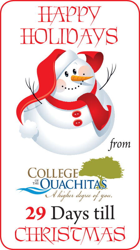 HAPPYHOLIDAYSfromCOLLEGEOUACHITASAhgh degue of youOFTHE29 Days tillCHRISTMAS HAPPY HOLIDAYS from COLLEGE OUACHITAS Ahgh degue of you OF THE 29 Days till CHRISTMAS