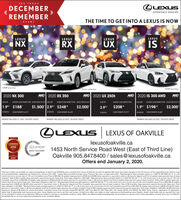 """THE LEXUSOLEXUSDECEMBEREXPERIENCE AMAZINGTOREMEMBERTHE TIME TO GET INTO A LEXUS IS NOWEVENTLEXUSLEXUSLEXUSLEXUSISNXUXRXFSPORT Series tabounF SPORT Seres 2henExecutive peckage hownFSPORT Seres tonAWDAWD 2020 RX 3502020 UX 250hAWD 2020 IS 300 AWDAWD2020 NX 300LEASE APRBWEELY LERSE PRMENT FROM DELMERY CREDrs OF UPOLEASE APRBWEEKY LEASE PRMENT FROMDEMER CEDIS OF UP TOLERSE APRLEASE APRBWEEKLY LEASE PAYMENT FROMBEEKY LEASE PRIMENT FROMDELMERI CEDIS OF PD1.9** $188'$1,500 2.9** $248*1.9** $198*$2,000$208*$2,0003.9**40 MONTHSDOWN PAMENT S5.47340 MONTHSDOWN PAYMENT S4915DOWN PAMENT S6.620DOWN PAYMENT S4 68840 MONTHS40 MONTHSPAYMENT INCLUDES s2.000 DELIVERY CREDITPAYMENT INCLUDES $1,500 DELIVERY CREDITPAYMENT INCLUDES S2.000^ DELIVERY CREDITOLEXUSLEXUS OF OAKVILLElexusofoakville.ca1453 North Service Road West (East of Third Line)Oakville 905.847.8400 / sales@lexusofoakville.caOffers end January 2, 2020.2018-2020CONSUMERCHOICE AWA2019GTASERVICE MANAGEMENTCERTIFIE5AA""""Delivery Credits are available on retail purchaselease of select new 2019/2020 Lexus vehicles from Lexus of Oakville and will be applied ater taxes have been charged on the full amount of the negotiated price. Vehicle mustbe purchasedleased, registered and delivered by January 2nd, 2020. """"Lease offers provided through Lexus Financial Services, on approved credit. """"Representative lease example based on a 2020 IS 300 AWD stx A on a 40month term at an annual rate of 1.9% and Complete Lexus Price of S45.956. Bl-weekly lease payment is $198 with $4688 down payment or equivalent trade in, S0 security deposit and first bi-weekly lease payment due at leaseinception. Total of 86 bi-weekly lease payments required during the lease term. Total lease obligation is S21,598. """"Representative lease example based on a 2020 NX 300 stx T onaComplete Lexus Price of S46,556. Biweekly lease payment is $188 with $5.473 down payment or equivalent trade in $0 security deposit and first bi-weekly lease payment On a 40 month term at an annua"""