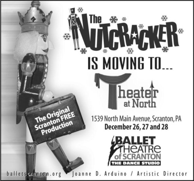 TheNIGRACMERS MOVING TO...heaterat NorthScranton FREEProductionThe Original1539 North Main Avenue, Scranton, PADecember 26, 27 and 28BALLETTHEATREof SCRANTONTHE DANCE STUDIOJoanne D. Arduino Artistic Directorballetscranton.org The NIGRACMER S MOVING TO... heater at North Scranton FREE Production The Original 1539 North Main Avenue, Scranton, PA December 26, 27 and 28 BALLET THEATRE of SCRANTON THE DANCE STUDIO Joanne D. Arduino Artistic Director balletscranton.org