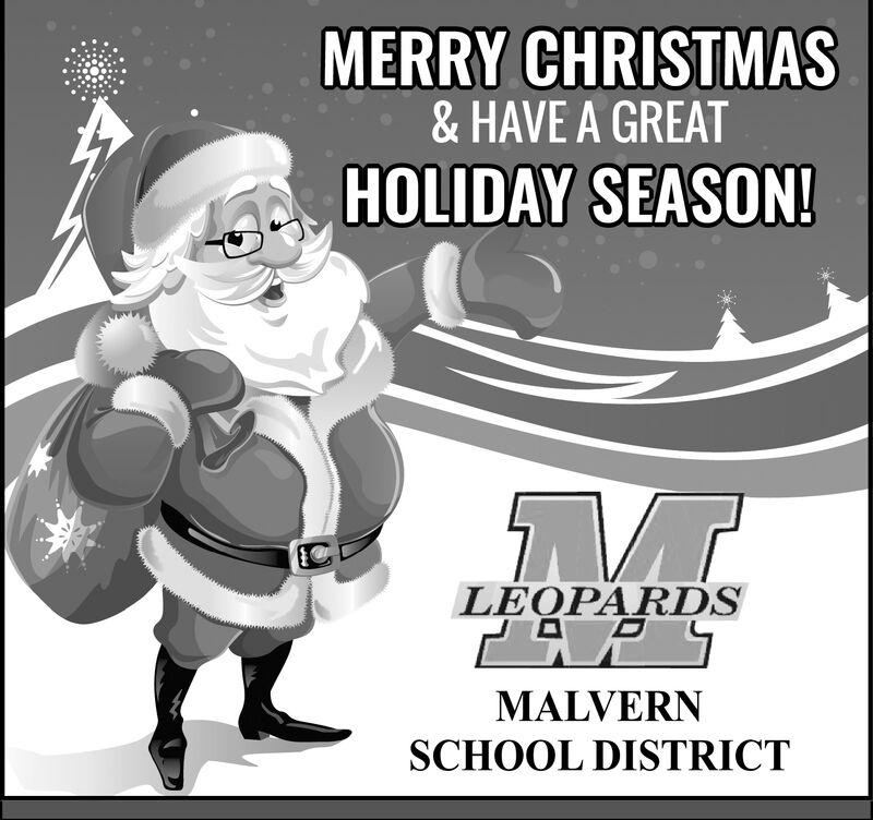 MERRY CHRISTMAS& HAVE A GREATHOLIDAY SEASON!LEOPARDSMALVERNSCHOOL DISTRICT MERRY CHRISTMAS & HAVE A GREAT HOLIDAY SEASON! LEOPARDS MALVERN SCHOOL DISTRICT