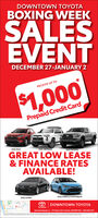 DOWNTOWN TOYOTABOXING WEEKSALESEVENTDECEMBER 27-JANUARY 2RECEIVE UP TO$1,000Prepaid Credit Card2020 RAV42020 4RUNNER2020 TACOMAGREAT LOW LEASE& FINANCE RATESAVAILABLE!2020 CAMRY2020 COROLLA HATCHBACKDOWNTOWN TOYOTATOYOTA- 677 Queen St E, Toronto, ON MAM 1G6downtowntoyotaca- (416) 465-5471 DOWNTOWN TOYOTA BOXING WEEK SALES EVENT DECEMBER 27-JANUARY 2 RECEIVE UP TO $1,000 Prepaid Credit Card 2020 RAV4 2020 4RUNNER 2020 TACOMA GREAT LOW LEASE & FINANCE RATES AVAILABLE! 2020 CAMRY 2020 COROLLA HATCHBACK DOWNTOWN TOYOTA TOYOTA - 677 Queen St E, Toronto, ON MAM 1G6 downtowntoyotaca - (416) 465-5471