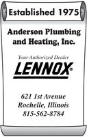 Established 1975Anderson Plumbingand Heating, Inc.Your Authorized DealerLENNOX621 1st AvenueRochelle, Illinois815-562-8784 Established 1975 Anderson Plumbing and Heating, Inc. Your Authorized Dealer LENNOX 621 1st Avenue Rochelle, Illinois 815-562-8784