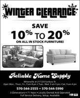 WINGER CLEARANCESAVE10% TO 20%ON ALL IN STOCK FURNITURE!Reliable FHome SupplyMinersville at 217-223 Sunbury St.Open Mon., Thurs., Fri., 9 am-8 pm  Tues., Wed. 9 am-5 pm  Sat. 9 am-4 pm570-544-2555  570-544-59903 Generations  71 Years  Locally Owned And OperatedFull Service Delivery, Setup, AvailableMasrCarVISA WINGER CLEARANCE SAVE 10% TO 20% ON ALL IN STOCK FURNITURE! Reliable FHome Supply Minersville at 217-223 Sunbury St. Open Mon., Thurs., Fri., 9 am-8 pm  Tues., Wed. 9 am-5 pm  Sat. 9 am-4 pm 570-544-2555  570-544-5990 3 Generations  71 Years  Locally Owned And Operated Full Service Delivery, Setup, Available MasrCar VISA