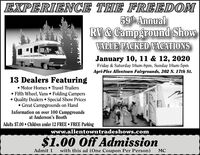EXPERIENCE THE FREEDOM59th AnnualRV& Campground ShowVALUE PACKED VACATIONSJanuary 10, 11 & 12, 2020Friday & Saturday 10am-8pm, Sunday 10am-5pmAgri-Plex Allentown Fairgrounds, 302 N. 17th St.13 Dealers Featuring Motor Homes  Travel Trailers Fifth Wheel, Vans  Folding Campers Quality Dealers Special Show Prices Great Campgrounds on HandInformation on over 100 Campgroundsat Anderson's BoothAdults $7.00  Children under 12 FREE  FREE Parkingwww.allentowntradeshows.com$1.00 Off Admissionwith this ad (One Coupon Per Person)Admit 1MC EXPERIENCE THE FREEDOM 59th Annual RV& Campground Show VALUE PACKED VACATIONS January 10, 11 & 12, 2020 Friday & Saturday 10am-8pm, Sunday 10am-5pm Agri-Plex Allentown Fairgrounds, 302 N. 17th St. 13 Dealers Featuring  Motor Homes  Travel Trailers  Fifth Wheel, Vans  Folding Campers  Quality Dealers Special Show Prices  Great Campgrounds on Hand Information on over 100 Campgrounds at Anderson's Booth Adults $7.00  Children under 12 FREE  FREE Parking www.allentowntradeshows.com $1.00 Off Admission with this ad (One Coupon Per Person) Admit 1 MC