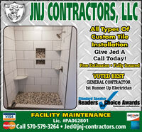 IN CONTRACTORS, LCAll Types OfCustom TileInstallationGive Jed ACall Today!Free Estimates Fully InsuredVOTED BESTGENERAL CONTRACTOR1st Runner Up ElectricianStandard SpeakerReaders Choice Awards2019Standardspeaker.com/ReadersChoiceFACILITY MAINTENANCEDISCOVERVISANEIWORKLic. #PA062801Call 570-579-3264 Jed@jnj-contractors.comMasterCard IN CONTRACTORS, LC All Types Of Custom Tile Installation Give Jed A Call Today! Free Estimates Fully Insured VOTED BEST GENERAL CONTRACTOR 1st Runner Up Electrician Standard Speaker Readers Choice Awards 2019 Standardspeaker.com/ReadersChoice FACILITY MAINTENANCE DISCOVER VISA NEIWORK Lic. #PA062801 Call 570-579-3264 Jed@jnj-contractors.com MasterCard