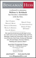 BINGAMAN HESSis pleased to announceMelissa A. Krishockhas become a shareholderwith the firm.ERIC J. FABRIZIOMARK G. YODERMAHLON J. BOYERG. CHRISTOPHER EVESTHOMAS A. ROTHERMELROBERT P. GRIMMELISSA A. KRISHOCKOf CounselSUSAN K. QUIRITSOur experienced attorneys provide legal servicesin a wide variety of areas including Estate and TrustPlanning, Commercial Transactions, Elder Law andAsset Protection, Real Estate, Zoning and MunicipalLaw, Personal Injury, Insurance Defense,Banking and Corporate Matters.Treeview Corporate CenterSuite 100  2Meridian BoulevardWyomissing, PA 19610262 West Main StreetKutztown, PA 19530610.374.8377FAX 610.376.3105www.BingamanHess.com BINGAMAN HESS is pleased to announce Melissa A. Krishock has become a shareholder with the firm. ERIC J. FABRIZIO MARK G. YODER MAHLON J. BOYER G. CHRISTOPHER EVES THOMAS A. ROTHERMEL ROBERT P. GRIM MELISSA A. KRISHOCK Of Counsel SUSAN K. QUIRITS Our experienced attorneys provide legal services in a wide variety of areas including Estate and Trust Planning, Commercial Transactions, Elder Law and Asset Protection, Real Estate, Zoning and Municipal Law, Personal Injury, Insurance Defense, Banking and Corporate Matters. Treeview Corporate Center Suite 100  2Meridian Boulevard Wyomissing, PA 19610 262 West Main Street Kutztown, PA 19530 610.374.8377 FAX 610.376.3105 www.BingamanHess.com