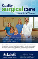 """Qualitysurgical careclose to MY home!""""It was the best hospital experience of my life. I had suchwonderful care by Dr. Donkar and the team at Miners.""""- Donna Lynch, patientDonna Lynch has had three major surgeries in the past, and she says the third time wasthe charm. When she had her first and second surgeries in """"big city"""" hospitals, she feltlike a number and was rushed to be discharged. That's when she had her gallbladderremoved by St. Luke's surgeon, Dr. Thomas Donkar at St. Luke's Miners Campus.StLukejs1-866-STLUKES  sluhn.orgSt. Luke's General Surgery  MinersGeneral Surgery - Miners206 7th Street  Coaldale, PA 18218 Quality surgical care close to MY home! """"It was the best hospital experience of my life. I had such wonderful care by Dr. Donkar and the team at Miners."""" - Donna Lynch, patient Donna Lynch has had three major surgeries in the past, and she says the third time was the charm. When she had her first and second surgeries in """"big city"""" hospitals, she felt like a number and was rushed to be discharged. That's when she had her gallbladder removed by St. Luke's surgeon, Dr. Thomas Donkar at St. Luke's Miners Campus. StLukejs 1-866-STLUKES  sluhn.org St. Luke's General Surgery  Miners General Surgery - Miners 206 7th Street  Coaldale, PA 18218"""