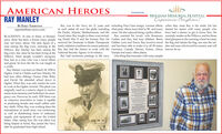 cilli>AMERICAN HEROESRAY MANLEYPresented By:BINGHAM MEMORIAL HOSPITALExperience Bingham!Ray was in the Navy for 21 years and including First Class ensign, warrant officer, when they meet Ray is his smile. He hasas such sailed all over the globe including chief petty officer, boot chief in 58', and many shared his stories with many people whothe Pacific, Atlantic, Mediterranean, and the more. He also enjoyed being a police officer. have had a chance to get to know him. HeRay married his lovely wife Rosemary cumrently resides at the Willows, and for thoseBY EMILY THORNTONreporter@am-news.comBLACKFOOT- In rain or shine, or blustery Great Lakes. Ray fought in three wars includ-snow, there has been a fixture many people ing World War II and the Korean War. He Garber, and they had four children: Brent, brief glimpses in the morning where he raisesmay not know about. The stoic figure of a received his Doctorate in Radio Therapeutic Debbie, Leon and Tonya. Ray loved to travel the flag and salutes the flag, one sees the sol-man raising the flag every morning at the (early radiation machines for cancer patients). and has been able to make it to all 50 states, dier and man who loved his country and willWillows. Ray Manley has been raising the Ray also had the chance to work with the Germany, Canada, Mexico, France, Africa, forever do so.flag every day since he has been living at the National Security Agency in its infancy.Willows. Most people wouldn't recognizehim, but as a man who was a naval officerand grunt, he lives the life he was taught asa youth.Ray Manley was born on March 18, 1928 inOgden, Utah to Charles and Inez Manley. Hehad four other siblings: Donna, Dale, Betty,Europe and many other places.One thing that resonates with many peopleRay had numerous postings in the navyand David. He attended school down inOgden, When Ray was only sixteen he wentto work at the Ogden Arsenal. This plant wasoriginally used as a reserve depot to receivestocks from factories and hold th