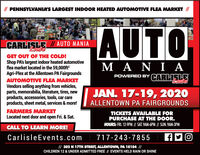 // PENNSYLVANIA'S LARGEST INDOOR HEATED AUTOMOTIVE FLEA MARKET //TTUSAUTOCARLILE |/ AUTO MANIAEventsGET OUT OF THE COLD!Shop PA's largest indoor heated automotiveflea market located in the 59,000ft?Agri-Plex at the Allentown PA FairgroundsM A N I APOWERED BY CARLISLEEventsAUTOMOTIVE FLEA MARKETVendors selling anything from vehicles,parts, memorabilia, literature, tires, newproducts, accessories, tools, car careproducts, sheet metal, services & more!JAN. 17-19, 2020ALLENTOWN PA FAIRGROUNDSFARMERS MARKETLocated next door and open Fri. & Sat.TICKETS AVAILABLE FORPURCHASE AT THE DOOR.HOURS: FRI. 12-9PM |/ SAT. 9AM-6PM // SUN. 9AM-3PMCALL TO LEARN MORE!Carlisle Events.com717-243-7855// 302 N 17TH STREET, ALLENTOWN, PA 18104 //CHILDREN 12 & UNDER ADMITTED FREE // EVENTS HELD RAIN OR SHINE // PENNSYLVANIA'S LARGEST INDOOR HEATED AUTOMOTIVE FLEA MARKET // TTUS AUTO CARLILE |/ AUTO MANIA Events GET OUT OF THE COLD! Shop PA's largest indoor heated automotive flea market located in the 59,000ft? Agri-Plex at the Allentown PA Fairgrounds M A N I A POWERED BY CARLISLE Events AUTOMOTIVE FLEA MARKET Vendors selling anything from vehicles, parts, memorabilia, literature, tires, new products, accessories, tools, car care products, sheet metal, services & more! JAN. 17-19, 2020 ALLENTOWN PA FAIRGROUNDS FARMERS MARKET Located next door and open Fri. & Sat. TICKETS AVAILABLE FOR PURCHASE AT THE DOOR. HOURS: FRI. 12-9PM |/ SAT. 9AM-6PM // SUN. 9AM-3PM CALL TO LEARN MORE! Carlisle Events.com 717-243-7855 // 302 N 17TH STREET, ALLENTOWN, PA 18104 // CHILDREN 12 & UNDER ADMITTED FREE // EVENTS HELD RAIN OR SHINE