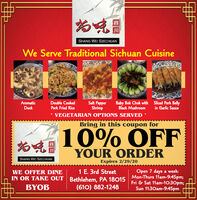 SHANG WEI SZECHUANWe Serve Traditional Sichuan CuisineAromaticDuckSalt PepperShrimpVEGETARIAN OPTIONS SERVEDBaby Bok Chok withBlack MushroomSliced Pork Bellyin Garlic SauceDouble CookedPork Fried RiceBring in this coupon for10% OFFYOUR ORDERSHANG WEI SZECHUANExpires 10/31/19Open 7 days a week:Mon-Thurs 11am-9:45pm;Fri & Sat 11am-10:30pm;Sun 11:30am-945pm1 E. 3rd StreetWE OFFER DINEIN OR TAKE OUT Bethlehem, PA 18015BYOB(610) 882-1248 SHANG WEI SZECHUAN We Serve Traditional Sichuan Cuisine Aromatic Duck Salt Pepper Shrimp VEGETARIAN OPTIONS SERVED Baby Bok Chok with Black Mushroom Sliced Pork Belly in Garlic Sauce Double Cooked Pork Fried Rice Bring in this coupon for 10% OFF YOUR ORDER SHANG WEI SZECHUAN Expires 10/31/19 Open 7 days a week: Mon-Thurs 11am-9:45pm; Fri & Sat 11am-10:30pm; Sun 11:30am-945pm 1 E. 3rd Street WE OFFER DINE IN OR TAKE OUT Bethlehem, PA 18015 BYOB (610) 882-1248