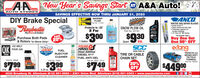 """New Year's Savings Start o A&A Auto! :YAUTO STORESYour Hemetown Aute Parts Stere Slece 195SAVINGS EFFECTIVE NOW THRU JANUARY 31, 2020DIY Brake SpecialRaubesta'sANCOWASHERHEYSTONE FLUIDPart No. 111205WINTER 3000 SERIES BLADESArctic Armorie Steel reinforced end caps Protection against icescraper damage 13"""" thru 24"""" Wx Series""""IN STORE ONLYSNOW PLOW OILProtects to -20Mellan2 ForPart No. 4013HThelbest in brakes$300$930SAVEBuy One GetOne 50% OFFPurchase Both Pads& Rotors In-Store OnlyICE MELT20%1 Gallonea.QuartPOWERextangSCCQIKAvtmnOIK POURSERVICEJUGFUELtruck bed coversecurity Chaln CoDiesel AdditivesDIESEL 911OIL PRODUGTSTIRE OR CABLECHAIN SETTRIFECTA 2.0SERIES SOFTTRI FOLDTONNEAUPart No. 94XXXINJECTORJOEINC.CLEANERFUEL ANTI-GELDIESELPart No. 30049Part No. 8025- 32 oz.Part No. 10020$3.9920%OFF$44900$799$7499 lb.ea.ea.ea.5.25 oz.4630 Broadway St. Allentown (610) 391-9660  2301 Union Blvd. Allentown (610) 821-0303  www.aaautostores.comCopyright c2020. Al rights reserved. Al bet, graphics, pictures, logos, and the selection and arrangement thereof s the exuive property of the Publisher or s content Suppler. No porton of his add, induding images, may be reproducedin any form wihout prior writen consent of te Publeher. Void thra anuary 31s New Year's Savings Start o A&A Auto! :Y AUTO STORES Your Hemetown Aute Parts Stere Slece 195 SAVINGS EFFECTIVE NOW THRU JANUARY 31, 2020 DIY Brake Special Raubesta's ANCO WASHER HEYSTONE FLUID Part No. 111205 WINTER 3000 SERIES BLADES Arctic Armorie  Steel reinforced end caps  Protection against ice scraper damage  13"""" thru 24"""" Wx Series """"IN STORE ONLY SNOW PLOW OIL Protects to -20 Mellan 2 For Part No. 4013H Thelbest in brakes $300 $930 SAVE Buy One Get One 50% OFF Purchase Both Pads & Rotors In-Store Only ICE MELT 20% 1 Gallon ea. Quart POWER extang SCC QIK Avtmn OIK POUR SERVICE JUG FUEL truck bed covers ecurity Chaln Co Diesel Additives DIESEL 911 OIL PRODUGTS TIRE OR CABLE CHAIN SET TRIFECTA 2.0 SERIES SOFT TRI FOLD TONNEAU Part No. 94"""