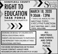SCHUYLKILL COUNTYchuylkillIntermediateUnit 29RIGHT TOEDUCATIONMARCH 18, 20209:30AM - 12PMTASK FORCESponsored locally by Schuylkill IU 2917 MAPLE AVE. MARLIN, PA 17951MEETING TOPIC:EXECUTIVE FUNCTION>>>NEXT MEETING: MAY 1, 2020TOPIC: BULLYINGALLWORKING ON BEHALF OF CHILDREN WITHMEETINGSSPECIAL EDUCATIONAL NEEDS.AND EVENTSPARENTS ARE ENCOURAGED TO PARTICIPATEARE OPENAND REPRESENT THEIR CHILDREN AT THESETO THEEDUCATIONAL MEETINGS.PUBLICFOR MORE INFORMATION OR TO RSVP,PLEASE CONTACT: ASHLEY HESSHESSA@IU29.ORG OR 570-544-9131 X1283 SCHUYLKILL COUNTY chuylkill Intermediate Unit 29 RIGHT TO EDUCATION MARCH 18, 2020 9:30AM - 12PM TASK FORCE Sponsored locally by Schuylkill IU 29 17 MAPLE AVE. MARLIN, PA 17951 MEETING TOPIC: EXECUTIVE FUNCTION >>> NEXT MEETING: MAY 1, 2020 TOPIC: BULLYING ALL WORKING ON BEHALF OF CHILDREN WITH MEETINGS SPECIAL EDUCATIONAL NEEDS. AND EVENTS PARENTS ARE ENCOURAGED TO PARTICIPATE ARE OPEN AND REPRESENT THEIR CHILDREN AT THESE TO THE EDUCATIONAL MEETINGS. PUBLIC FOR MORE INFORMATION OR TO RSVP, PLEASE CONTACT: ASHLEY HESS HESSA@IU29.ORG OR 570-544-9131 X1283