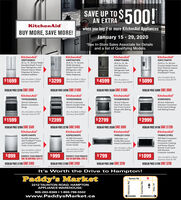"SAVE UP TOAN EXTRA 500!KitchenAid'when you buy 2 or more KitchenAid AppliancesBUY MORE, SAVE MORE!January 15 - 29, 2020*See In-Store Sales Associate for Detailsand a list of Qualifying Models.KitchenAidKitchenAidKitchenAidKitchenAid""KRFF300ESSKRFF507HPS26.8 Cu. Ft. 36-lnchWidth StandardKRMF706EBSKRFC704FPS20 Cu. Ft. 30-Inch Width25.8 Cu. Ft. 36-23.8 Cu. Ft. 36 InchStandard Depth FrenchDoor Refrigerator withFiltered Interior WaterDispenser & FactoryInstalled IceMakerInch Multi-DoorCounter-Depth FrenchDoor Platinum InteriorRefrigerator withPrintShieldM FinishDepth French DoorRefrigerator withExterior lce andFreestandingRefrigerator withPlatinum InteriorDesignWater DispenserAlso Available BlackStainless Steel $5199Also Available in Black$1699 Stainless Steel S1899$ 5099Also Available in BlackStainless Steel $3499$3299$4599Also Available inStainless Steel $4399REGULAR PRICE S2299 SAVE S600REGULAR PRICE S59 SAVE $1000REGULAR PRICE S4289 SAVE S$1000REGULAR PRICE S5O99 SAVE S900KitchenAidKitchenAidKitchenAidKitchenAid""YKFEG500ESSYKFED500ESSYKSDB900ESSKSIB900ESS30-Inch 5-ElementElectric ConvectionRange30-Inch 5 elementsElectric Double OvenConvection Range30-Inch 5-BurnerDual Fuel Convec-tion Front ControlRange with BakingDrawer30-Inch 4-ElementInduction ConvectionFront Control Rangewith Baking DrawerAlso Available in BlackStainless Steel $1799.Also Available in BlackStainless Steel $2599$2999$2399$1599$2799REGULAR PRICE S2099 SAVE S500KitchenAidREGULAR PRICE S2789 SAVE S400REGULAR PRICE S3599 SAVE S800KitchenAidREGULAR PRICE S4199 SAVE $1200KitchenAidKitchenAid""KDFE104HPSKDPE234GPSYKMLS311HSSY319ES46 DBA Dishwasherwith ProWashM Cycleand PrintShieldMFinish, Front Controls46 DBA Dishwasherwith Third Level Rackand PrintShield Finish,Pocket Handle950-Watt ConvectionMicrowave with1000-Watt LowProfile MicrowaveHood CombinationConvection Cookingand Sensor Steam/Simmer Cook Cyclewith SteamerContainer IncludedAso Available in BlackStainless Steel S849Also Available in BlackStainless Steel $1099Also Available in BlackStainless Steel $999$999$799$1099$899ENERGY STAR REBATEENERGY STAR REBATEAlso Available in BlackStainless Steel $1199SAVE AN ADDITIONAL S224.75SAVE AN ADDITIONAL $248.75REGULAR PRICE $1299 SAVE $400Cnada y So nd me ArledREGULAR PRICE S1399 SAVE $400REGULAR PRICE S1299 SAVE $200REGULAR PRICE S999 SAVE $200FaherIt's Worth the Drive to Hampton!Paddy's MarketTaunton Rd.2212 TAUNTON ROAD, HAMPTONAPPLIANCE WAREHOUSE:905-263-8369  1-800-798-5502www.PaddysMarket.caOSHAWABOWMANVILLE"" AuCourtice Rd. SAVE UP TO AN EXTRA 500! KitchenAid' when you buy 2 or more KitchenAid Appliances BUY MORE, SAVE MORE! January 15 - 29, 2020 *See In-Store Sales Associate for Details and a list of Qualifying Models. KitchenAid KitchenAid KitchenAid KitchenAid"" KRFF300ESS KRFF507HPS 26.8 Cu. Ft. 36-lnch Width Standard KRMF706EBS KRFC704FPS 20 Cu. Ft. 30-Inch Width 25.8 Cu. Ft. 36- 23.8 Cu. Ft. 36 Inch Standard Depth French Door Refrigerator with Filtered Interior Water Dispenser & Factory Installed IceMaker Inch Multi-Door Counter-Depth French Door Platinum Interior Refrigerator with PrintShieldM Finish Depth French Door Refrigerator with Exterior lce and Freestanding Refrigerator with Platinum Interior Design Water Dispenser Also Available Black Stainless Steel $5199 Also Available in Black $1699 Stainless Steel S1899 $ 5099 Also Available in Black Stainless Steel $3499 $3299 $4599 Also Available in Stainless Steel $4399 REGULAR PRICE S2299 SAVE S600 REGULAR PRICE S59 SAVE $1000 REGULAR PRICE S4289 SAVE S$1000 REGULAR PRICE S5O99 SAVE S900 KitchenAid KitchenAid KitchenAid KitchenAid"" YKFEG500ESS YKFED500ESS YKSDB900ESS KSIB900ESS 30-Inch 5-Element Electric Convection Range 30-Inch 5 elements Electric Double Oven Convection Range 30-Inch 5-Burner Dual Fuel Convec- tion Front Control Range with Baking Drawer 30-Inch 4-Element Induction Convection Front Control Range with Baking Drawer Also Available in Black Stainless Steel $1799. Also Available in Black Stainless Steel $2599 $2999 $2399 $1599 $2799 REGULAR PRICE S2099 SAVE S500 KitchenAid REGULAR PRICE S2789 SAVE S400 REGULAR PRICE S3599 SAVE S800 KitchenAid REGULAR PRICE S4199 SAVE $1200 KitchenAid KitchenAid"" KDFE104HPS KDPE234GPS YKMLS311HSS Y319ES 46 DBA Dishwasher with ProWashM Cycle and PrintShieldM Finish, Front Controls 46 DBA Dishwasher with Third Level Rack and PrintShield Finish, Pocket Handle 950-Watt Convection Microwave with 1000-Watt Low Profile Microwave Hood Combination Convection Cooking and Sensor Steam/ Simmer Cook Cycle with Steamer Container Included Aso Available in Black Stainless Steel S849 Also Available in Black Stainless Steel $1099 Also Available in Black Stainless Steel $999 $999 $799 $1099 $899 ENERGY STAR REBATE ENERGY STAR REBATE Also Available in Black Stainless Steel $1199 SAVE AN ADDITIONAL S224.75 SAVE AN ADDITIONAL $248.75 REGULAR PRICE $1299 SAVE $400 Cnada y So nd me Arled REGULAR PRICE S1399 SAVE $400 REGULAR PRICE S1299 SAVE $200 REGULAR PRICE S999 SAVE $200 Faher It's Worth the Drive to Hampton! Paddy's Market Taunton Rd. 2212 TAUNTON ROAD, HAMPTON APPLIANCE WAREHOUSE: 905-263-8369  1-800-798-5502 www.PaddysMarket.ca OSHAWA BOWMANVILLE "" Au Courtice Rd."