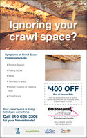 Ignoring yourcrawl space?Symptoms of Crawl SpaceProblems Include: Rotting Beams Rising Odors MoldAfter Termites or ants Higher Cooling or Heating$400 OFFbillsEnd of Season Sale Cold FloorsMust be presented at time of service.Cannot be combined with any other offers.Expires March 31, 2020BQBasemenSyalemsYour crawl space is tryingto tell you something.Call 610-628-3306for your free estimate!The Basement, Crawl Space, Foundation& Concrete Leveling SpecialistsPA LICENSE 006745NJ13VH04264100BestPickGoogleAngies list.ReportskomReviews . Ignoring your crawl space? Symptoms of Crawl Space Problems Include:  Rotting Beams  Rising Odors  Mold After  Termites or ants  Higher Cooling or Heating $400 OFF bills End of Season Sale  Cold Floors Must be presented at time of service. Cannot be combined with any other offers. Expires March 31, 2020 BQBasemen Syalems Your crawl space is trying to tell you something. Call 610-628-3306 for your free estimate! The Basement, Crawl Space, Foundation & Concrete Leveling Specialists PA LICENSE 006745 NJ13VH04264100 Best Pick Google Angies list.  Reportskom Reviews .