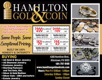 EHAMILTONGOL COINTrust, Family, and Integrity$200$100free additionallcashIben you sel ve 100 o god sihero pletnun jeveiry I wten you sel ove $50 o god sher arpetiumjeveiryI Hamilton Gold & Coinfree additionallcash Iare the Foundation atHamilton Gold and Coin| Hamilton Gold & CoinAllentown  484-707-9100Same People. Same$50*Exceptional Pricing.Allentown  484-707.9100Weh tis coupor. Not vald with cher ofes er prior purchanesWe tis caupon. Net vald wih cher ofers ar prior parchases+.free additional Icash$25free additional Icash| hen you sel ove S250 of god siver or plotnum jewely I whenyou sel over $100 of god, sher orpiztinun jeuely I| Hamilton Gold & Coin I Hamilton Gold & CoinAllentown  484-707-9100Weh ths coupon. Not vaid with ober sies or prir purdases h ths copon. Nat vald with oter ofes or pror purdaesBUILT ON 100%Allentown  484-707-9100HONESTY & INTEGRITYBUYING All Gold & Silver Jewelry All Diamond Jewelry Costume Jewelry Sterling Flatwareand Tea Sets, Etc. Silver & Gold Bullion Silver Coin - 1964 and before Estate Jewelry4560 Hamilton Blvd.,Allentown, PA 18103484-707-9100www.hamiltongoldandcoin.comHours: Mon-Fri: 9:00am  5:00pmSaturday: 9:00am - 1:00pmSunday: Closed EHAMILTON GOL COIN Trust, Family, and Integrity $200 $100 free additionall cash Iben you sel ve 100 o god sihero pletnun jeveiry I wten you sel ove $50 o god sher arpetiumjeveiry I Hamilton Gold & Coin free additionall cash I are the Foundation at Hamilton Gold and Coin | Hamilton Gold & Coin Allentown  484-707-9100 Same People. Same $50* Exceptional Pricing. Allentown  484-707.9100 Weh tis coupor. Not vald with cher ofes er prior purchanesWe tis caupon. Net vald wih cher ofers ar prior parchases +. free additional I cash $25 free additional I cash | hen you sel ove S250 of god siver or plotnum jewely I whenyou sel over $100 of god, sher orpiztinun jeuely I | Hamilton Gold & Coin I Hamilton Gold & Coin Allentown  484-707-9100 Weh ths coupon. Not vaid with ober sies or prir purdases h ths copon. Nat vald with oter ofes or pror purdaes BUILT ON 100% Allentown  484-707-9100 HONESTY & INTEGRITY BUYING  All Gold & Silver Jewelry  All Diamond Jewelry  Costume Jewelry  Sterling Flatware and Tea Sets, Etc.  Silver & Gold Bullion  Silver Coin - 1964 and before  Estate Jewelry 4560 Hamilton Blvd., Allentown, PA 18103 484-707-9100 www.hamiltongoldandcoin.com Hours: Mon-Fri: 9:00am  5:00pm Saturday: 9:00am - 1:00pm Sunday: Closed