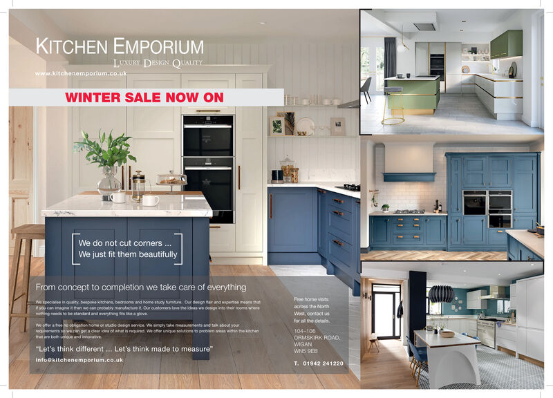 """KITCHEN EMPORIUMLUXURY DESIGN QUALITYwww.kitchenemporium.co.ukWINTER SALE NOW ONWe do not cut cornersWe just fit them beautifullyFrom concept to completion we take care of everythingFree home visitsWe specialise in quality, bespoke kitchens, bedrooms and home study fumiture. Our design tair and expertise meayou can magine it then we can probably manutacture it Our customens love the ideas we design into their rooms wherenoing ceeds to be stardard and everything Sta ke a glovethatacross the NorthWest, contact usfor all the details.We oner a free no obligation home or studio design service. Wie simply take measurements and tak about yourrequirements so wecan get a clear idea of what is required. We offer unique solutions to problem areas within ektchenthat are both unique and imovative104-106ORMSKIRK ROAD.WIGAN""""Let's think different .. Let's think made to measure""""WNS DEBinfo@kitchenemporium.co.ukT. 01942 241220 KITCHEN EMPORIUM LUXURY DESIGN QUALITY www.kitchenemporium.co.uk WINTER SALE NOW ON We do not cut corners We just fit them beautifully From concept to completion we take care of everything Free home visits We specialise in quality, bespoke kitchens, bedrooms and home study fumiture. Our design tair and expertise mea you can magine it then we can probably manutacture it Our customens love the ideas we design into their rooms where noing ceeds to be stardard and everything Sta ke a glove that across the North West, contact us for all the details. We oner a free no obligation home or studio design service. Wie simply take measurements and tak about your requirements so wecan get a clear idea of what is required. We offer unique solutions to problem areas within ektchen that are both unique and imovative 104-106 ORMSKIRK ROAD. WIGAN """"Let's think different .. Let's think made to measure"""" WNS DEB info@kitchenemporium.co.uk T. 01942 241220"""