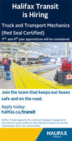 Halifax Transitis HiringTruck and Transport Mechanics(Red Seal Certified)3rd and 4th year apprentices will be consideredJoin the team that keeps our busessafe and on the road.Apply today:halifax.ca/transitHalifax Transit supports the continued dialogue, engagement,and work on issues related to diversity and inclusion across theorganization and in our communities.HALIFAXTRANSIT Halifax Transit is Hiring Truck and Transport Mechanics (Red Seal Certified) 3rd and 4th year apprentices will be considered Join the team that keeps our buses safe and on the road. Apply today: halifax.ca/transit Halifax Transit supports the continued dialogue, engagement, and work on issues related to diversity and inclusion across the organization and in our communities. HALIFAX TRANSIT