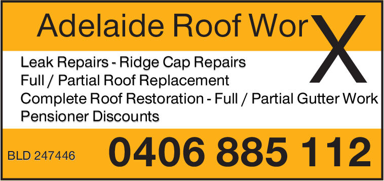 Adelaide Roof WorLeak Repairs - Ridge Cap RepairsFull/ Partial Roof ReplacementComplete Roof Restoration - Full / Partial Gutter WorkPensioner Discounts0406 885 112BLD 247446 Adelaide Roof Wor Leak Repairs - Ridge Cap Repairs Full/ Partial Roof Replacement Complete Roof Restoration - Full / Partial Gutter Work Pensioner Discounts 0406 885 112 BLD 247446