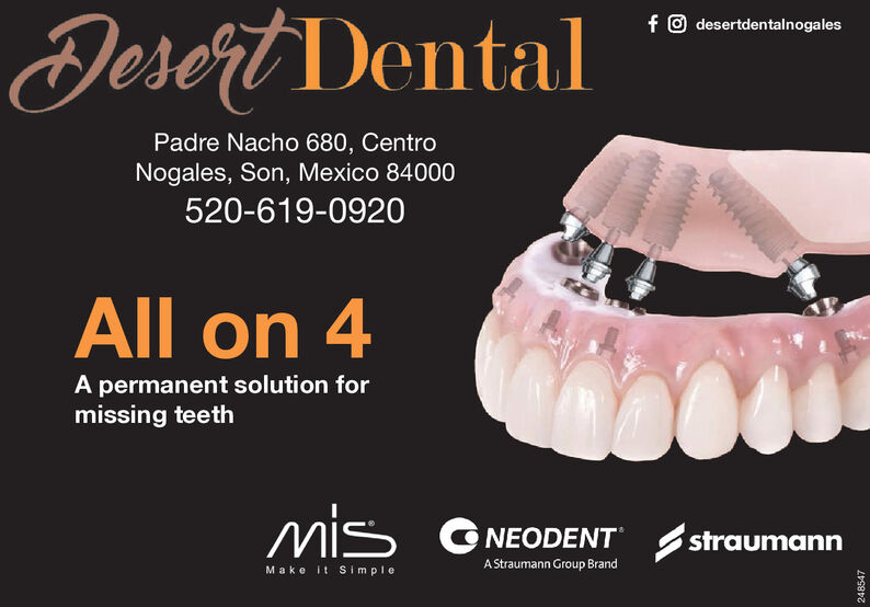 Jesert Dentalfo desertdentalnogalesPadre Nacho 680, CentroNogales, Son, Mexico 84000520-619-0920All on 4A permanent solution formissing teethmis ONEODENT straumannA Straumann Group BrandMake it s imple248547 Jesert Dental fo desertdentalnogales Padre Nacho 680, Centro Nogales, Son, Mexico 84000 520-619-0920 All on 4 A permanent solution for missing teeth mis ONEODENT straumann A Straumann Group Brand Make it s imple 248547