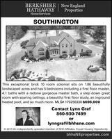 BERKSHIREHATHAWAYNew EnglandPropertiesHomeServicesSOUTHINGTONThis exceptional brick 10 room colonial sits on 1.86 beautifullylandscaped acres and has 5 bedrooms including a first floor master,4.1 baths with a redone gorgeous master bath, a step down greatroom with soaring ceilings, a beautiful first floor study, an ingroundheated pool, and so much more. MLS# 170256338 $695,000Contact Lynn Graf860-930-7499orlynngraf@bhhsne.comO 2015 An independently operated member of BHH Affiliates. Equal Housing Opportunity.bhhsNEproperties.com BERKSHIRE HATHAWAY New England Properties HomeServices SOUTHINGTON This exceptional brick 10 room colonial sits on 1.86 beautifully landscaped acres and has 5 bedrooms including a first floor master, 4.1 baths with a redone gorgeous master bath, a step down great room with soaring ceilings, a beautiful first floor study, an inground heated pool, and so much more. MLS# 170256338 $695,000 Contact Lynn Graf 860-930-7499 or lynngraf@bhhsne.com O 2015 An independently operated member of BHH Affiliates. Equal Housing Opportunity. bhhsNEproperties.com