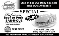 Get it fresh!Stop In For Our Daily SpecialsTake Outs AvailableGLIDERRestaurantngSPECIALDeliciousBeef or Pork$5.99BAR-B-QUEwith choice of potato(No substitutions)2019READERS BEST DINERCHOICEEAT IN OR TAKE OUTEvery Day! 11am to 9 pmems-untume890 Providence Road, Scranton 570-343-8036 Get it fresh! Stop In For Our Daily Specials Take Outs Available GLIDER Restaurantng SPECIAL Delicious Beef or Pork $5.99 BAR-B-QUE with choice of potato (No substitutions) 2019 READERS BEST DINER CHOICE EAT IN OR TAKE OUT Every Day! 11am to 9 pm ems-untume 890 Providence Road, Scranton 570-343-8036