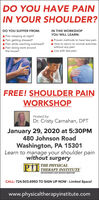 DO YOU HAVE PAININ YOUR SHOULDER?IN THIS WORKSHOPYOU WILL LEARN:DO YOU SUFFER FROM:A Pain sleeping at night?A Pain getting dressed?A Pain while reaching overhead?A Pain doing work aroundA Proven methods to have less painA How to return to normal activitieswithout any painA Live with less painthe house?FREE! SHOULDER PAINWORKSHOPHosted by:Dr. Cristy Carnahan, DPTJanuary 29, 2020 at 5:30PM480 Johnson RoadWashington, PA 15301Learn to manage your shoulder painwithout surgeryPII| THE PHYSICALPTI THERAPY INSTITUTEOHTHOPEDICS ANO SPORTS MADICINCALL: 724.503.6993 TO SIGN UP NoW - Limited Space!www.physicaltherapyinstitute.com DO YOU HAVE PAIN IN YOUR SHOULDER? IN THIS WORKSHOP YOU WILL LEARN: DO YOU SUFFER FROM: A Pain sleeping at night? A Pain getting dressed? A Pain while reaching overhead? A Pain doing work around A Proven methods to have less pain A How to return to normal activities without any pain A Live with less pain the house? FREE! SHOULDER PAIN WORKSHOP Hosted by: Dr. Cristy Carnahan, DPT January 29, 2020 at 5:30PM 480 Johnson Road Washington, PA 15301 Learn to manage your shoulder pain without surgery PII | THE PHYSICAL PTI THERAPY INSTITUTE OHTHOPEDICS ANO SPORTS MADICIN CALL: 724.503.6993 TO SIGN UP NoW - Limited Space! www.physicaltherapyinstitute.com