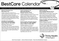 BestCare CalendarRegistration is required. Call toll-free 1-877-783-7262 or visit Classes and Events at stfranciscare.orgUrinary Incontinence andPelvic Floor DisordersMarybeth Norman, A.P.R.N.Thursday, January 30 | 6-7:30 p.m.Krapek Comprehensive Women's Health CenterThere are many different causes of loss ofbladder control or urinary incontinence. JoinMarybeth Norman, A.P.R.N., to learn more aboutthe treatment of pelvic floor disorders such asurinary incontinence and prolapse of the bladderand uterus.Wellness MorningSara M. Billings, Wellness DirectorSunday February 9| 10 a.m.-12 p.m.Mandell Jewish Community Center-Chase GalleryWomen's Drumming CircleMaria Eberle, R.N.Tuesday, January 28 | 6:30-8:00 p.m.Krapek Comprehensive Women's Health CenterStart your Sunday with our Wellness Morning.Meet a variety of practitioners from varioushealth and wellness organizations. IncludingIntegrative Medicine, Hoffman Heart from TrinityHealth of New England at Saint Francis. Cost: FreeCome experience the joys of drumming.Drumming has been found to decrease stress.No experience needed. Some djembe drums willbe available; when you register please indicatewhether you are bringing a djembe drum or needone. Cost: $15 per sessionPrepare for Surgery, Heal Faster WorkshopTMCertified FacilitatorsHow Well Are You Sleeping?An Overview of Sleep DisordersDilpreet Singh B.S., RRT, RPSGTWednesday, January 29 | 2-3 p.m.Johnson Memorial HospitalMonday, February 10 | 6-7:30 p.m.Center for Integrative MedicineBariatric Surgery Information SeminarJon R. Pirrello, M.D., FACS, FASMBS;James G. Bittner, IV, M.D., FACSThursday, February 6| 6-7:30 p.m.Center for Health EnhancementMedical studies show that people who prepare foran operation have less pain, fewer complicationsand recover sooner. Peggy Huddleston's steps toprepare for surgery will help you calm preoperativejitters, visualize a positive recovery, and establishsupportive doctor-patient relationships. Cost: $50includes book, CD and group education (one supportperson may attend at no charge) Class limited to6 participants and their support persons. (One-on-one sessions also available for $75)Join Dilpreet Singh, from the Johnson MemorialSleep Center, as he discusses some of the mostcommon disorders that can impact sleep. Learnwhat can be done to improve sleep hygiene, andlearn more about the latest treatment optionsavailable today.Join a surgeon from the Bariatric Center at SaintFrancis Hospital to learn about bariatric surgeryoptions, and the process before, during, and afterthe procedures. Registration is required. Registerby calling 877-783-7262 or via www.stfranciscare.org/bariatriccenter Cost: FreeTrinity HealthOf New EnglandSaint Francis Hospital · Johnson Memorial Hospital  Mount Sinai Rehabilitation Hospital BestCare Calendar Registration is required. Call toll-free 1-877-783-7262 or visit Classes and Events at stfranciscare.org Urinary Incontinence and Pelvic Floor Disorders Marybeth Norman, A.P.R.N. Thursday, January 30 | 6-7:30 p.m. Krapek Comprehensive Women's Health Center There are many different causes of loss of bladder control or urinary incontinence. Join Marybeth Norman, A.P.R.N., to learn more about the treatment of pelvic floor disorders such as urinary incontinence and prolapse of the bladder and uterus. Wellness Morning Sara M. Billings, Wellness Director Sunday February 9| 10 a.m.-12 p.m. Mandell Jewish Community Center-Chase Gallery Women's Drumming Circle Maria Eberle, R.N. Tuesday, January 28 | 6:30-8:00 p.m. Krapek Comprehensive Women's Health Center Start your Sunday with our Wellness Morning. Meet a variety of practitioners from various health and wellness organizations. Including Integrative Medicine, Hoffman Heart from Trinity Health of New England at Saint Francis. Cost: Free Come experience the joys of drumming. Drumming has been found to decrease stress. No experience needed. Some djembe drums will be available; when you register please indicate whether you are bringing a djembe drum or need one. Cost: $15 per session Prepare for Surgery, Heal Faster WorkshopTM Certified Facilitators How Well Are You Sleeping? An Overview of Sleep Disorders Dilpreet Singh B.S., RRT, RPSGT Wednesday, January 29 | 2-3 p.m. Johnson Memorial Hospital Monday, February 10 | 6-7:30 p.m. Center for Integrative Medicine Bariatric Surgery Information Seminar Jon R. Pirrello, M.D., FACS, FASMBS; James G. Bittner, IV, M.D., FACS Thursday, February 6| 6-7:30 p.m. Center for Health Enhancement Medical studies show that people who prepare for an operation have less pain, fewer complications and recover sooner. Peggy Huddleston's steps to prepare for surgery will help you calm preoperative jitters, visualize a positive recovery, and establish supportive doctor-patient relationships. Cost: $50 includes book, CD and group education (one support person may attend at no charge) Class limited to 6 participants and their support persons. (One- on-one sessions also available for $75) Join Dilpreet Singh, from the Johnson Memorial Sleep Center, as he discusses some of the most common disorders that can impact sleep. Learn what can be done to improve sleep hygiene, and learn more about the latest treatment options available today. Join a surgeon from the Bariatric Center at Saint Francis Hospital to learn about bariatric surgery options, and the process before, during, and after the procedures. Registration is required. Register by calling 877-783-7262 or via www.stfranciscare. org/bariatriccenter Cost: Free Trinity Health Of New England Saint Francis Hospital · Johnson Memorial Hospital  Mount Sinai Rehabilitation Hospital