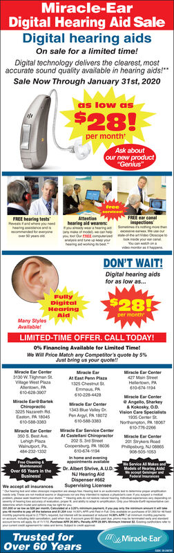 """Miracle-EarDigital Hearing Aid SaleDigital hearing aidsOn sale for a limited time!Digital technology delivers the clearest, mostaccurate sound quality available in hearing aids!**Sale Now Through January 17th, 2020as low as$28!per monthAsk aboutour new product""""Genius""""FREE ear canalAttentionhearing aid wearers:ly ara hearngaiy maeFREE hearing testsReveande y eedhearing aance andisrecommended or everyoneover 0 years oldinspectionsSomemesnotng moanar eeourstate nvdo Ohoscnpe tobok aide your a caYou can watch on aanheodO FEE comprheaing aid wokngevido montor an thapoenaDON'T WAIT!Digital hearing aidsfor as low as...FullyDigitalHearingAid$28!per monthMany StylesAvailabletLIMITED-TIME OFFER. CALL TODAY!0% Financing Available for Limited Time!We Will Price Match any Competitor's quote by 5%Just bring us your quote!!Miracle Ear Center3130 W. Tighman St.Vilage West PlazaAllentown, PA610-628-3007Miracle EarMiracle Ear Center427 Main StreetHellertown, PA610-674-1194At East Penn Plaza1325 Chestrut StEmmaus. PA610-228-4428Miracle Ear Centere Angello, Sharkey& Kokosky, 0.0.Vision Care Specialsts1935 Center St.Northampton, PA 18067610-776-2206Miracle EareBartekMiracle Ear Center1343 ue Valley Dr.Chiropractic3225 Nazareth RdEaston, PA 18045610-588-3383Pen Agy. Pa. 180r2010-588-330Miracie Ear Service CenterMiracle Ear Center350 S. Best Ave.Lehigh PlaraWalnuport, Pa.44-232-1332At Castellani Chiropractor202 S. ard StretCoopersburg P 18030Miracle Ear Center201 Saykers RoadPhilipsburg. NJ OB06S610-674-1194908-505-1053In home and eveningappointments avaitaleFree CleaningMaintenanceWe Service A Makes andDr. Albert Shrive, AU.D.NJ Hearing AldDispenser 062Supervising LicenseeModels of Hearing AidsOver 65 Years in theWacorpt Geisinger andFeder ucesBusinessWe accept all insurancesiypo yon On tpey b t A peMiracle-EarTrusted forOver 60 Years Miracle-Ear Digital Hearing Aid Sale Digital hearing aids On sale for a limited time! Digital technology delivers the clearest, most accurate sound quality"""