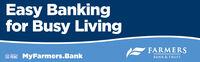 Easy Bankingfor Busy LivingFARMERSBANK & TRUSTe DIC MyFarmers.BankMember Easy Banking for Busy Living FARMERS BANK & TRUST e DIC MyFarmers.Bank Member