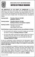 """NOVA SCOTIA UTILITY AND REVIEW BOARDNOTICE OF PUBLIC HEARINGTHE MUNICIPALITY OF THE COUNTY OF CUMBERLAND has madeapplication to the Board under section 368 of the Municipal GovernmentAct to reduce the number of councillors and polling districts from 13 to8 and to set the new boundaries for the polling districts for the municipalelection to be held in October 2020. The hearing has been scheduled asfollows:Hearing starts:Thursday, February 20, 2020Starting at 1:00 p.m.Evening session:Thursday, February 20, 2020Starting at 6:30 p.m. (if speakers register)Hearing Location: Municipal Council Chambers1395 Blair Lake RoadUpper Nappan, Nova ScotiaBoard Hearings are open to the public and you may participate as follows: You may speak at the hearing. If you wish to speak, you must notifythe Board in writing by Thursday, February 13, 2020 You may make written comments by sending a letter to the Clerk ofthe Board at P.0. Box 1692, Unit """"M"""", Halifax, NS B3J 3S3, or byemail at: board@novascotia.ca, or by fax at (902) 424-3919 byThursday, February 13, 2020As part of a governance review conducted by the Municipality, Councilhas decided that the Municipality will change from a Warden to a Mayor.Council's decision to change to a Mayor is not subject to review by theBoard in this matter.A copy of the application is available for inspection during regular businesshours at the Municipal Office, 1395 Blair Lake Road, Upper Nappan, NovaScotia, and at the offices of the Board, Summit Place, 3rd Floor, 1601Lower Water Street, Halifax, Nova Scotia or on the Board's website athttps://nsuarb.novascotia.ca/, by clicking on """"Matters & Evidence"""", and inthe """"Go Directly to Matter"""" search box, enter Matter No. M09530.Document: 272994 NOVA SCOTIA UTILITY AND REVIEW BOARD NOTICE OF PUBLIC HEARING THE MUNICIPALITY OF THE COUNTY OF CUMBERLAND has made application to the Board under section 368 of the Municipal Government Act to reduce the number of councillors and polling districts from 13 to 8 and to """