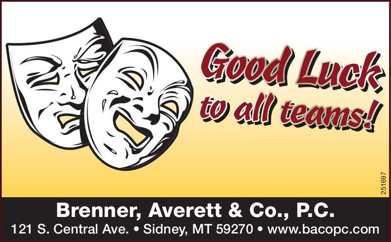 Good Luckto all teams!Brenner, Averett & Co., P.C.121 S. Central Ave.  Sidney, MT 59270  www.bacopc.com251697 Good Luck to all teams! Brenner, Averett & Co., P.C. 121 S. Central Ave.  Sidney, MT 59270  www.bacopc.com 251697