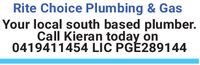 Rite Choice Plumbing & GasYour local south based plumber.Call Kieran today on0419411454 LIC PGÉ289144 Rite Choice Plumbing & Gas Your local south based plumber. Call Kieran today on 0419411454 LIC PGÉ289144