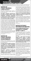 MUNICIPALGOVERNMENT NOTICESHalifax Regional Municipality Notices wil generally appear each Saturday in this section of the newspaper. Readers are stilencouraged to look throughout the paper for information which might appear in a different section or on another day.NOTICE OFPUBLIC HEARINGS(Council Chamber), 1841 Argyle Street, Halifax, NS.All oral and written submissions will be consideredat that time. Written submissions may beforwarded to the Municipal Clerk by mail, P.O. Box1749, Halifax, NS, B3J 3AS; by fax, 902-490-4208; orLOWER SACKVILLENorth West Community Council intends to by e-mail, clerksehalifax.ca. Written submissionsconsider and, if deemed advisable, approve the should be received by the Municipal Clerk's officefollowing application:Case 21859 - Studioworks International Inc. exceeding three standard letter sized pageson behalf of property owners Crombie in length, ten copies must be supplied to theDevelopments Limited and Beukema & Nelson Municipal Clerk's office.Independentto rezone portions of lands at 665-685 Old A copy of the staff report may be obtained bySackville Road and 750 Sackville Drive to contacting the Office of the Municipal Clerk at 902-DC-3 (Downsview Complex 3) to enable the 490-4210. Alternatively, the staff report is availableconstruction of three multi-unit dwellings.as early as possible and not later than 3:00 p.m. onFebruary 18, 2020. For any written submissionsConsultantsIncorporated,on-line at the following location: https://www.halifax.ca/city-hall/agendas-meetings-reports.Thepublichearing willbeheldonMonday, February10, 2020, at 7:00 p.m. at the Sackville Heights Further details regarding the application can beCommunity Centre, 45 Connolly Road, Middle found at the following location: www.halifax.Sackville, NS. All oral and written submissions will ca/planning (Scroll down to Case 21952 or Casebe considered at that time. Written submissions 22177)may be forwarded to the Municipal Clerk by mail, ACCe CPC02310P.O. Box 1749, Halifax, Nova Scotia, B3J 3AS; byfax, 902-490-4208; or by e-mail, clerks@halifax.ca.Written submissions should be received by the NOTICE OF PUBLICMunicipal Clerk's office as early as possible and INFORMATION MEETINGnot later than 3:00 p.m. on February 10, 2020. Forany written submissions exceeding three standard COLE HARBOUR/WESTPHAL/letter sized pages in length, ten copies must besupplied to the Municipal Clerk's office.DARTMOUTH / PLANNINGA copy of the report may be obtained by calling DISTRICT 14 AND 17Planning Services at 902-490-4472. Alternatively. HRM Regional Planning Staff will be holdinga copy of the staff report is available online ihttps://www.halifax.ca/planningat:a public information meeting on Wednesday,February 12, 2020, beginning at 6:00 p.m. atthe Port Wallis United Church, 263 WaverleyRoad, Dartmouth, NS to discuss the followingapplication:ACC ECPCO2310NOTICE OFPUBLIC HEARINGCase 22670 - Halifax Regional Municipalityinitiated planning processamendmentsto considerapplicable secondaryHALIFAX MAINLAND/tomunicipal planning strategies and land useby-laws to enable industrial and highwayHALIFAX PENINSULAHalifax and West Community Council intends commercial development on the Conrad Quarryto consider and, if deemed advisable, approve the Lands, identified as PIDS 41168279, 00276188,following applications:00276105, 0027596 and 40174286.Case 21952-Application by WM Fares Architects The purpose of the meeting is to receive feedbackto discharge an existing development regarding the above-noted application, Regionalagreement and enter in to a new development Planning staff will be present to discuss the processagreement on two residential properties and the application with respect to the provisionslocated at Civic 50, 60 and 70 Armstrong Court,Halifax to allow a 7-storey addition to an Planning District 14 and 17 Municipal Planningexisting multi-unit residential building at 60-70 Strategies and Land Use By-laws.Armstrong Court.of the Cole Harbour/Westphal, Dartmouth, andThe meeting is open to anyone who wishes toCase 22177 - Application by W.M. Fares attend to seek information about the applicationArchitects to enter intoand/or express any comments they may have.a developmentagreement to allow an 8-storey mixed use For further information about the application,building on lands at 6160 Almon Street and please contact HRM Planning and Development2760 Gladstone Street, Halifax.at 902-490-4472, or visit the following websiteThe public hearings will be held on Tuesday, address: https://www.halifax.ca/planning (scrollFebruary 18, 2020 at 6:00 p.m. at Halifax City Hali down to Case 22670)ACC IC320-6912PLEASE SEE SECTION I58- EMPLOYMENT OPPORTUNITIES IN SATURDAYS PAPER AND SECTION 258 - TENDERS IN CLASSIFIEDS FOR ALLTENDERS AND REQUESTS FOR PROPOSALS ADVERTISEMENTS IN SATURDAY AND WEDNESDAYYS EDITIONSFOR MORE INFORMATION ON MUNICIPAL MEETINGSHALIFAXAND EVENTS VISIT www.HALIFAX.CA/CALENDARBOX 1749. HALIFAX. NOVA SCOTIA 83J 3ASHALIFAX.CA MUNICIPAL GOVERNMENT NOTICES Halifax Regional Municipality Notices wil generally appear each Saturday in this section of the newspaper. Readers are stil encouraged to look throughout the paper for information which might appear in a different section or on another day. NOTICE OF PUBLIC HEARINGS (Council Chamber), 1841 Argyle Street, Halifax, NS. All oral and written submissions will be considered at that time. Written submissions may be forwarded to the Municipal Clerk by mail, P.O. Box 1749, Halifax, NS, B3J 3AS; by fax, 902-490-4208; or LOWER SACKVILLE North West Community Council intends to by e-mail, clerksehalifax.ca. Written submissions consider and, if deemed advisable, approve the should be received by the Municipal Clerk's office following application: Case 21859 - Studioworks International Inc. exceeding three standard letter sized pages on behalf of property owners Crombie in length, ten copies must be supplied to the Developments Limited and Beukema & Nelson Municipal Clerk's office. Independent to rezone portions of lands at 665-685 Old A copy of the staff report may be obtained by Sackville Road and 750 Sackville Drive to contacting the Office of the Municipal Clerk at 902- DC-3 (Downsview Complex 3) to enable the 490-4210. Alternatively, the staff report is available construction of three multi-unit dwellings. as early as possible and not later than 3:00 p.m. on February 18, 2020. For any written submissions Consultants Incorporated, on-line at the following location: https://www. halifax.ca/city-hall/agendas-meetings-reports. Thepublichearing willbeheldonMonday, February 10, 2020, at 7:00 p.m. at the Sackville Heights Further details regarding the application can be Community Centre, 45 Connolly Road, Middle found at the following location: www.halifax. Sackville, NS. All oral and written submissions will ca/planning (Scroll down to Case 21952 or Case be considered at that time. Written submissions 22177) may be forwarded to the Municipal Clerk by mail, ACCe CPC02310 P.O. Box 1749, Halifax, Nova Scotia, B3J 3AS; by fax, 902-490-4208; or by e-mail, clerks@halifax.ca. Written submissions should be received by the NOTICE OF PUBLIC Municipal Clerk's office as early as possible and INFORMATION MEETING not later than 3:00 p.m. on February 10, 2020. For any written submissions exceeding three standard COLE HARBOUR/WESTPHAL/ letter sized pages in length, ten copies must be supplied to the Municipal Clerk's office. DARTMOUTH / PLANNING A copy of the report may be obtained by calling DISTRICT 14 AND 17 Planning Services at 902-490-4472. Alternatively. HRM Regional Planning Staff will be holding a copy of the staff report is available online i https://www.halifax.ca/planning at: a public information meeting on Wednesday, February 12, 2020, beginning at 6:00 p.m. at the Port Wallis United Church, 263 Waverley Road, Dartmouth, NS to discuss the following application: ACC ECPCO2310 NOTICE OF PUBLIC HEARING Case 22670 - Halifax Regional Municipality initiated planning process amendments to consider applicable secondary HALIFAX MAINLAND/ to municipal planning strategies and land use by-laws to enable industrial and highway HALIFAX PENINSULA Halifax and West Community Council intends commercial development on the Conrad Quarry to consider and, if deemed advisable, approve the Lands, identified as PIDS 41168279, 00276188, following applications: 00276105, 0027596 and 40174286. Case 21952-Application by WM Fares Architects The purpose of the meeting is to receive feedback to discharge an existing development regarding the above-noted application, Regional agreement and enter in to a new development Planning staff will be present to discuss the process agreement on two residential properties and the application with respect to the provisions located at Civic 50, 60 and 70 Armstrong Court, Halifax to allow a 7-storey addition to an Planning District 14 and 17 Municipal Planning existing multi-unit residential building at 60-70 Strategies and Land Use By-laws. Armstrong Court. of the Cole Harbour/Westphal, Dartmouth, and The meeting is open to anyone who wishes to Case 22177 - Application by W.M. Fares attend to seek information about the application Architects to enter into and/or express any comments they may have. a development agreement to allow an 8-storey mixed use For further information about the application, building on lands at 6160 Almon Street and please contact HRM Planning and Development 2760 Gladstone Street, Halifax. at 902-490-4472, or visit the following website The public hearings will be held on Tuesday, address: https://www.halifax.ca/planning (scroll February 18, 2020 at 6:00 p.m. at Halifax City Hali down to Case 22670) ACC IC320-6912 PLEASE SEE SECTION I58- EMPLOYMENT OPPORTUNITIES IN SATURDAYS PAPER AND SECTION 258 - TENDERS IN CLASSIFIEDS FOR ALL TENDERS AND REQUESTS FOR PROPOSALS ADVERTISEMENTS IN SATURDAY AND WEDNESDAYYS EDITIONS FOR MORE INFORMATION ON MUNICIPAL MEETINGS HALIFAX AND EVENTS VISIT www.HALIFAX.CA/CALENDAR BOX 1749. HALIFAX. NOVA SCOTIA 83J 3AS HALIFAX.CA