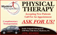 PHYSICALModernTherapetiTHERAPYPAYSICAL THERAccepting New PatientsCall For An AppointmentComplimentary ASK FOR US!TransportationInside Griguoli Chiropractic1109 West 15th Street, Hazleton, PA|(570) 453-0252 PHYSICAL Modern TherapetiTHERAPY PAYSICAL THER Accepting New Patients Call For An Appointment Complimentary ASK FOR US! Transportation Inside Griguoli Chiropractic 1109 West 15th Street, Hazleton, PA |(570) 453-0252