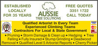 FREE QUOTESESTABLISHED3351 1722LOCALLYAUSSIECALL TODAYFOR 35 YEARSTREE SOLUTIONSQualified Arborist In Every TeamExperienced Climbing TeamsContractors For Local & State GovernmentVISAArboricu,Master CardelposAssociation Inc Storm Damage & Clean up  Hedging  TreePruning Felling  Fully Insured  Stump Grinding DeadwoodRemoval  Qualified Level 5 Arborist Reports  Cherry PickerQueenslan FREE QUOTES ESTABLISHED 3351 1722 LOCALLY AUSSIE CALL TODAY FOR 35 YEARS TREE SOLUTIONS Qualified Arborist In Every Team Experienced Climbing Teams Contractors For Local & State Government VISA Arboricu, Master Card elpos Association Inc  Storm Damage & Clean up  Hedging  Tree Pruning  Felling  Fully Insured  Stump Grinding Deadwood Removal  Qualified Level 5 Arborist Reports  Cherry Picker Queenslan