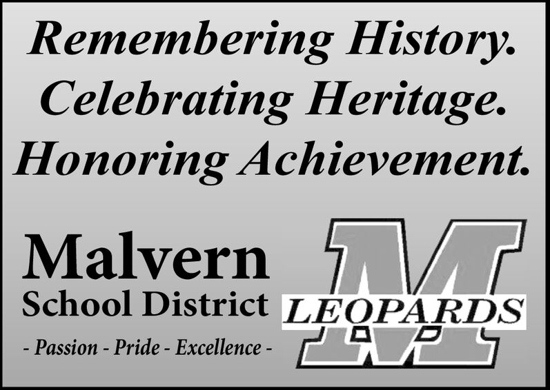 Remembering History.Celebrating Heritage.Honoring Achievement.Malvern TSchool District LÉOPARDS- Passion - Pride - Excellence - Remembering History. Celebrating Heritage. Honoring Achievement. Malvern T School District LÉOPARDS - Passion - Pride - Excellence -