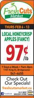 Fresh CutsMarketTHURS FEB 6 -13LOCAL HONEYCRISPAPPLES (FANCY)97%/lb7 Days a Week  9am-8pm1101 King St, Bridgewater541-4455Check OutOur Specials!freshcutsmarket.caaeaker2019 BEST READERSCHOICEFacebook GROCERY STORE TÄAWARDS Fresh Cuts Market THURS FEB 6 -13 LOCAL HONEYCRISP APPLES (FANCY) 97% /lb 7 Days a Week  9am-8pm 1101 King St, Bridgewater 541-4455 Check Out Our Specials! freshcutsmarket.ca aeaker 2019 BEST READERS CHOICE Facebook GROCERY STORE TÄAWARDS