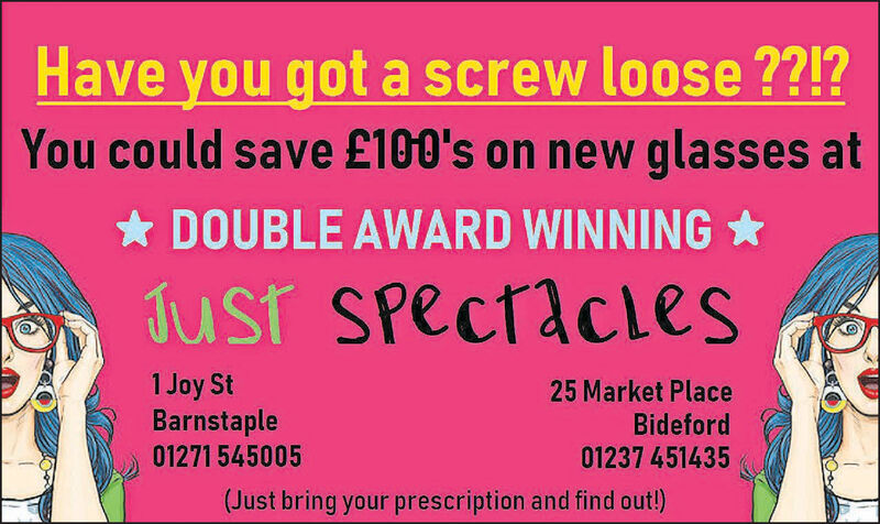 Have you got a screw loose ??!?You could save £100's on new glasses at* DOUBLE AWARD WINNING *Just SpectacLes1 Joy StBarnstaple01271 54500525 Market PlaceBideford01237 451435(Just bring your prescription and find out!) Have you got a screw loose ??!? You could save £100's on new glasses at * DOUBLE AWARD WINNING * Just SpectacLes 1 Joy St Barnstaple 01271 545005 25 Market Place Bideford 01237 451435 (Just bring your prescription and find out!)