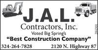 """J.A.L.Contractors, IncVoted Big Spring's""""Best Construction Company""""324-264-78282120 N. Highway 87284301 J.A.L. Contractors, Inc Voted Big Spring's """"Best Construction Company"""" 324-264-7828 2120 N. Highway 87 284301"""