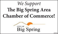 We SupportThe Big Spring AreaChamber of Commerce!CITY OFBig Spring288985 We Support The Big Spring Area Chamber of Commerce! CITY OF Big Spring 288985