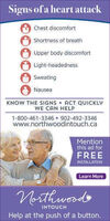 Signs of a heart attackChest discomfortShortness of breathUpper body discomfortLight-headednessA SweatingNauseaKNOW THE SIGNS ACT QUICKLYWE CAN HELP1-800-461-3346  902-492-3346www.northwoodintouch.caMentionthis ad forFREEINSTALLATIONLearn MoreNorthwoodsINTOUCHHelp at the push of a button. Signs of a heart attack Chest discomfort Shortness of breath Upper body discomfort Light-headedness A Sweating Nausea KNOW THE SIGNS ACT QUICKLY WE CAN HELP 1-800-461-3346  902-492-3346 www.northwoodintouch.ca Mention this ad for FREE INSTALLATION Learn More Northwoods INTOUCH Help at the push of a button.