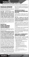 MUNICIPALGOVERNMENT NOTICESHalifax Regional Municipality Notices wil generally appear each Saturday in this section of the newspaper. Readers are stilencouraged to look throughout the paper for information which might appear in a different section or on another day.Further details regarding the application can befound at the following location: www.halifax.calplanning (Scroll down to Case 21952 or Case 22177)NOTICE OF APPROVALDOWNTOWN DARTMOUTHTAKE NOTICE THAT Harbour East - Marine Drive ACC# CPC02310Community Council did, on Thursday, February 6,2020 approve the following application:NOTICE OF PUBLICCase 21296 - Application by Fares & Co. INFORMATION MEETINGDevelopment Inc to discharge existingDevelopment Agreements and enter a new BEDFORDDevelopment Agreement to permit a mixed-usedevelopment to be comprised of residential units, Wednesday, February 19, 2020, beginning at 700commercial, hotel, marina, parks/ open space,and new streets on the lands commonly knownas King's Wharf, Dartmouth (PIDS, 00130278,41471848, 00130286, 41164278, 41391798,41379736, 41374018, 41405259, and 41421926).A public information meeting will be held onp.m. at the BMO - Multipurpose Room, 61 GaryMartin Drive, Bedford, NS, to discuss the followingapplication:Case 22704 - Application by Lydon LynchArchitects requesting substantive amendmentsto increase the unit count and change theschedules to an existing development agreementthat allows a multi-use building on landsat FourthStreet (PID 41457979), BedfordAny aggrieved person, the Provincial Director ofPlanning, or the Council of any adjoining municipalitymay, within fourteen days of the publishing of thisnotice, appeal to the Nova Scotia Utility and ReviewBoard (902-424-4448) in accordance with theprovisions of the Halifax Regional Municipality Charter.The purpose of the meeting is to receive feedbackregarding the above-noted application. Theapplicant will be present to discuss the proposal.Planning staff will be present to discuss the processand the application with respect to the provisions ofthe Bedford Municipal Planning Strategy and LandUse By-law.ACCI CPC02310NOTICE OFPUBLIC HEARINGHALIFAX MAINLAND /The meeting is open to anyone who wishes to attendto seek information about the proposal and/orexpress any comments they may have.HALIFAX PENINSULAHalifax and West Community Council intends toconsider and, if deemed advisable, approve thefollowing applications:For further information about the application, pleasecontact Halifax Planning and Development at 902-490-4472, or visit the following website address:http://www.halifax.ca/planningCase 21952 - Application by WM Fares Architectsto discharge an existing development agreementand enter in to a new development agreementon two residential properties located at Civic5o, 60 and 70 Armstrong Court, Halifax to allowa 7-storey addition to an existing multi-unitresidential building at 60-70 Armstrong Court.ACC #CPC023102020-2021 COMMUNITYGRANTS PROGRAMCase 22177 - Appllication by W.M. Fares Architectsto enter into a development agreement to allowan 8-storey mixed use building on lands at 6160Almon Street and 2760 Gladstone Street, Halifax.Please note the deadline for applying to HalifaxRegional Municipality's 2020-2021 CommunityGrants Program is March 31, 2020. Application formsand program guidebooks are available from:The public hearings will be held on Tuesday, February18, 2020 at 6:00 pm. at Halifax City Hall (CouncilChamber), 1841 Argyle Street, Halifax, NS. All oraland written submissions will be considered at thattime. Written submissions may be forwarded tothe Municipal Clerk by mail, PO. Box 1749, Halifax,NS, B3J 3AS; by fax, 902-490-4208 or by e-mail,clerksahalifax.ca Written submissions should bereceived by the Municipal Clerk's office as early aspossible and not later than 3:00 p.m. on February 18,2020. For any written submissions exceeding threestandard letter sized pages in length, ten copiesmust be supplied to the Municipal Clerk's office. https//www.halfax.ca/business/doing-businesshalifax/community grants Visiting one of our Customer Service Centres:o Alderney Gate, 40 Aldemey Drive,-Dartmouth, 1st flooro Acadia Centre, 636 Sackville Drive,Lower Sackvilleo Musquodoboit Harbour Strip Mall,Corner of Hwy #7 & East Petpeswick Roado Bayers Road, 7071 Bayers Road, 2nd flooro Scotia Square Mall, 5201 Duke Street, Halifax Calling 311A copy of the staff report may be obtained by E-mail - Nonprofitgrantsehalifax.cacontacting the Office of the Municipal Clerk at For further information, please call 902.490.7310.902-490-4210.is available on-line at the following location: Acct A811-6912https://wwwhalfax.ca/city-hallagendas meetings reportsAltematively, the staff reportPLEASE SEE SECTION 158 EMPLOYMENT OPORTUNTIES IN SATURDAYS PAPER AND SECTION 258 - TENDERS IN CLASSIFIEDS FOR ALLTENDERS AND REQUESTS FOR PROPOSALS ADVERTISEMENTS IN SATURDAY AND WEDNESDAYYS EDITIONSFOR MORE INFORMATION ON MUNICIPAL MEETINGSHALIFXAND EVENTS VISIT www.HALIFAX.CA/CALENDARBOX 1749. HALIFAX, NOVA SCOTIA 83J 3ASHALIFAX.CA MUNICIPAL GOVERNMENT NOTICES Halifax Regional Municipality Notices wil generally appear each Saturday in this section of the newspaper. Readers are stil encouraged to look throughout the paper for information which might appear in a different section or on another day. Further details regarding the application can be found at the following location: www.halifax.cal planning (Scroll down to Case 21952 or Case 22177) NOTICE OF APPROVAL DOWNTOWN DARTMOUTH TAKE NOTICE THAT Harbour East - Marine Drive ACC# CPC02310 Community Council did, on Thursday, February 6, 2020 approve the following application: NOTICE OF PUBLIC Case 21296 - Application by Fares & Co. INFORMATION MEETING Development Inc to discharge existing Development Agreements and enter a new BEDFORD Development Agreement to permit a mixed-use development to be comprised of residential units, Wednesday, February 19, 2020, beginning at 700 commercial, hotel, marina, parks/ open space, and new streets on the lands commonly known as King's Wharf, Dartmouth (PIDS, 00130278, 41471848, 00130286, 41164278, 41391798, 41379736, 41374018, 41405259, and 41421926). A public information meeting will be held on p.m. at the BMO - Multipurpose Room, 61 Gary Martin Drive, Bedford, NS, to discuss the following application: Case 22704 - Application by Lydon Lynch Architects requesting substantive amendments to increase the unit count and change the schedules to an existing development agreement that allows a multi-use building on landsat Fourth Street (PID 41457979), Bedford Any aggrieved person, the Provincial Director of Planning, or the Council of any adjoining municipality may, within fourteen days of the publishing of this notice, appeal to the Nova Scotia Utility and Review Board (902-424-4448) in accordance with the provisions of the Halifax Regional Municipality Charter. The purpose of the meeting is to receive feedback regarding the above-noted application. The applicant will be present to discuss the proposal. Planning staff will be present to discuss the process and the application with respect to the provisions of the Bedford Municipal Planning Strategy and Land Use By-law. ACCI CPC02310 NOTICE OF PUBLIC HEARING HALIFAX MAINLAND / The meeting is open to anyone who wishes to attend to seek information about the proposal and/or express any comments they may have. HALIFAX PENINSULA Halifax and West Community Council intends to consider and, if deemed advisable, approve the following applications: For further information about the application, please contact Halifax Planning and Development at 902- 490-4472, or visit the following website address: http://www.halifax.ca/planning Case 21952 - Application by WM Fares Architects to discharge an existing development agreement and enter in to a new development agreement on two residential properties located at Civic 5o, 60 and 70 Armstrong Court, Halifax to allow a 7-storey addition to an existing multi-unit residential building at 60-70 Armstrong Court. ACC #CPC02310 2020-2021 COMMUNITY GRANTS PROGRAM Case 22177 - Appllication by W.M. Fares Architects to enter into a development agreement to allow an 8-storey mixed use building on lands at 6160 Almon Street and 2760 Gladstone Street, Halifax. Please note the deadline for applying to Halifax Regional Municipality's 2020-2021 Community Grants Program is March 31, 2020. Application forms and program guidebooks are available from: The public hearings will be held on Tuesday, February 18, 2020 at 6:00 pm. at Halifax City Hall (Council Chamber), 1841 Argyle Street, Halifax, NS. All oral and written submissions will be considered at that time. Written submissions may be forwarded to the Municipal Clerk by mail, PO. Box 1749, Halifax, NS, B3J 3AS; by fax, 902-490-4208 or by e-mail, clerksahalifax.ca Written submissions should be received by the Municipal Clerk's office as early as possible and not later than 3:00 p.m. on February 18, 2020. For any written submissions exceeding three standard letter sized pages in length, ten copies must be supplied to the Municipal Clerk's office.  https//www.halfax.ca/business/doing-business halifax/community grants  Visiting one of our Customer Service Centres: o Alderney Gate, 40 Aldemey Drive,- Dartmouth, 1st floor o Acadia Centre, 636 Sackville Drive, Lower Sackville o Musquodoboit Harbour Strip Mall, Corner of Hwy #7 & East Petpeswick Road o Bayers Road, 7071 Bayers Road, 2nd floor o Scotia Square Mall, 5201 Duke Street, Halifax  Calling 311 A copy of the staff report may be obtained by E-mail - Nonprofitgrantsehalifax.ca contacting the Office of the Municipal Clerk at For further information, please call 902.490.7310. 902-490-4210. is available on-line at the following location: Acct A811-6912 https://wwwhalfax.ca/city-hallagendas meetings reports Altematively, the staff report PLEASE SEE SECTION 158 EMPLOYMENT OPORTUNTIES IN SATURDAYS PAPER AND SECTION 258 - TENDERS IN CLASSIFIEDS FOR ALL TENDERS AND REQUESTS FOR PROPOSALS ADVERTISEMENTS IN SATURDAY AND WEDNESDAYYS EDITIONS FOR MORE INFORMATION ON MUNICIPAL MEETINGS HALIFX AND EVENTS VISIT www.HALIFAX.CA/CALENDAR BOX 1749. HALIFAX, NOVA SCOTIA 83J 3AS HALIFAX.CA